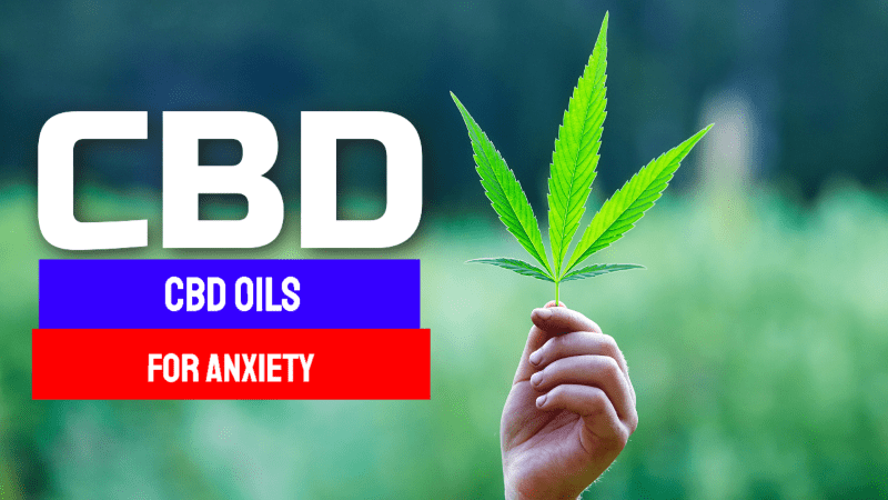 cbd oils for anxiety